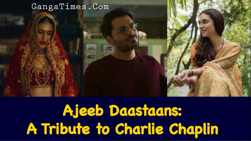 Ajeeb Daastaans Review: A tribute to Charlie Chaplin