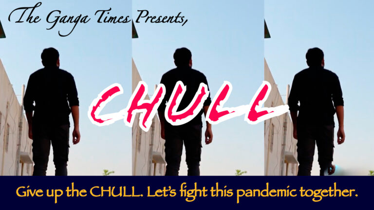 Stay Home Stay Safe: Chull Short Film by The Ganga Times