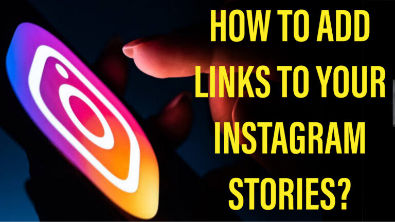 How to Add Links to Your Instagram Stories?